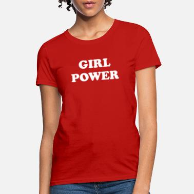 Girl Power Girl power - Women's T-Shirt