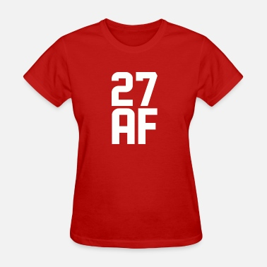 27 Years Old 27 AF Years Old - Women's T-Shirt