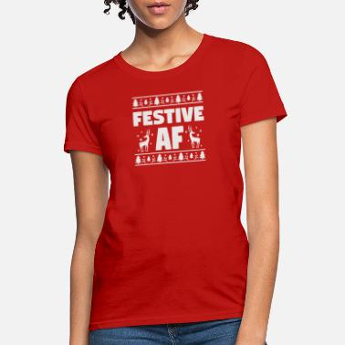 Festive New Design Festive AF Ugly Christmas Best Seller - Women's T-Shirt