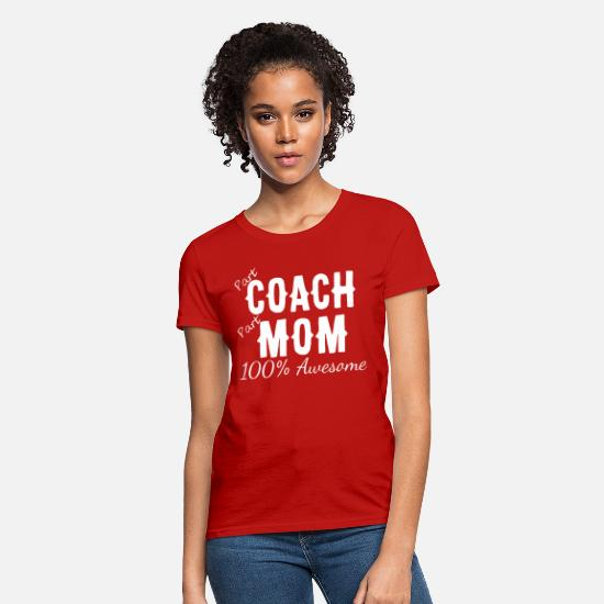 Ski Freak T-Shirts - Part Coach Part Mom 100 Awesome - Women's T-Shirt red