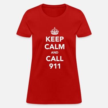 1ef848348bb47 Keep Calm and Call 911 Women's T-Shirt | Spreadshirt