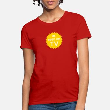 Slogan as seen on TV - Women's T-Shirt
