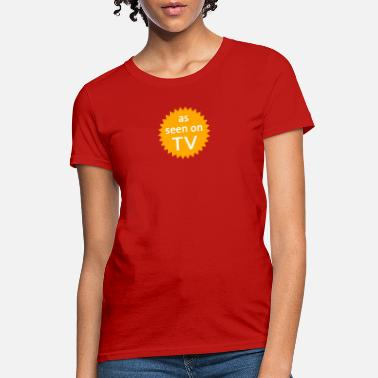 Casting as seen on TV - Women's T-Shirt