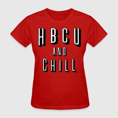 HBCU and Chill  - Women's T-Shirt