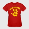YOU SEE ME..HI HATER - Women's T-Shirt
