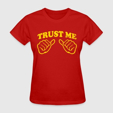 TRUST ME (THUMB) + (YOUR OWN TEXT) - Women's T-Shirt