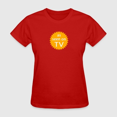 Television as seen on TV - Women's T-Shirt