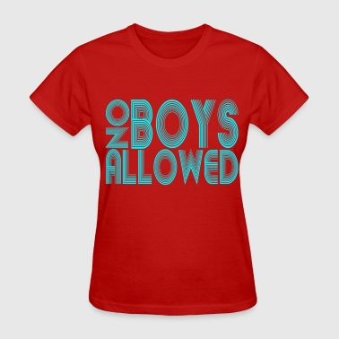 No Boys Allowed - Women's T-Shirt