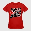 Safety First - Drink With A Nurse - Women's T-Shirt