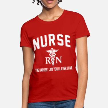 Nurse Pride the_hardest_job - Women's T-Shirt