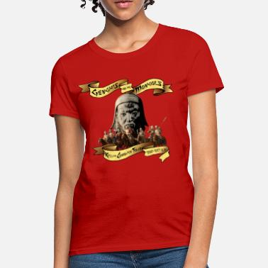 Mongol Genghis and the Mongols: Kill or Conquer Tour - Women's T-Shirt
