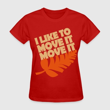 I like to move it move it - Women's T-Shirt