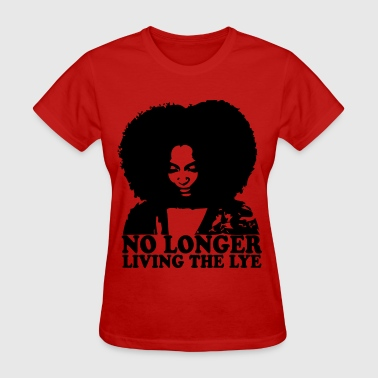 No Longer Living the Lye - Women's T-Shirt