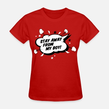Stay Away From My Boy STAY AWAY FROM MY BOY - Women's T-Shirt