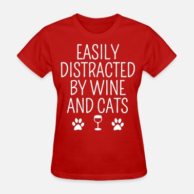 Distracted Easily Distracted By Wine And Cats - Women's T-Shirt