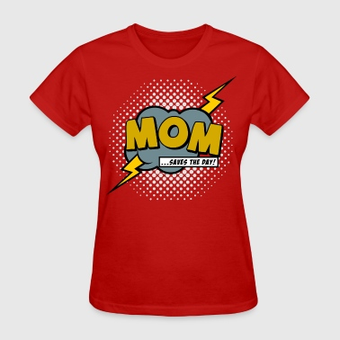 Mom saves the day - Women's T-Shirt