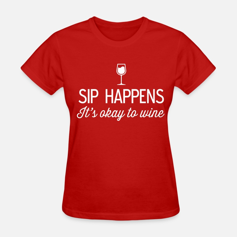 Sip T-Shirts - Sip Happens. It's okay to wine - Women's T-Shirt red