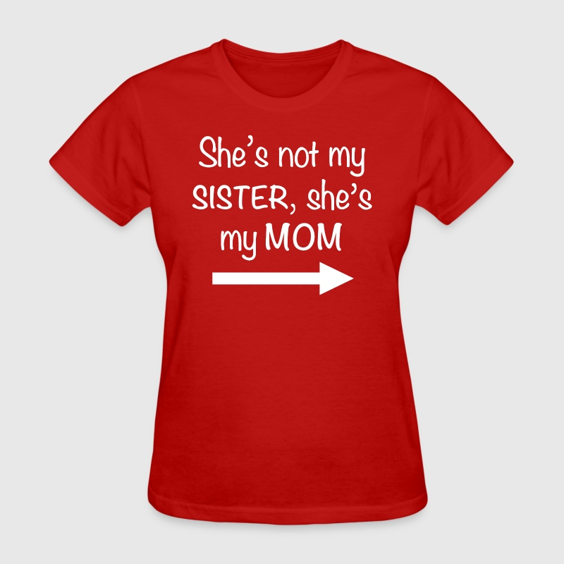 She's my mom - Women's T-Shirt