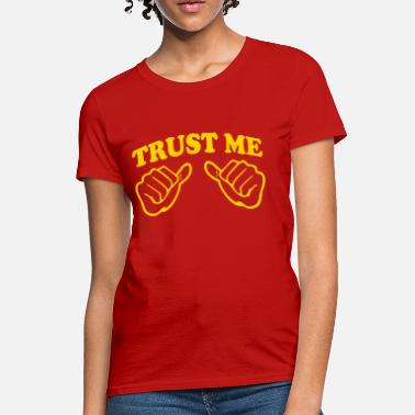 Texting Thumbs TRUST ME (THUMB) + (YOUR OWN TEXT) - Women's T-Shirt
