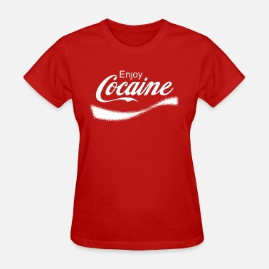 Say No To Drugs Enjoy Cocaine - Women's T-Shirt