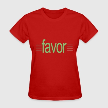 Highly Favored favor 05 - Women's T-Shirt