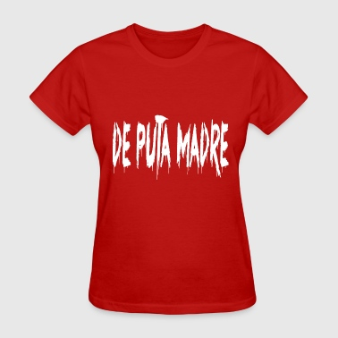 De Puta Madre - Women's T-Shirt