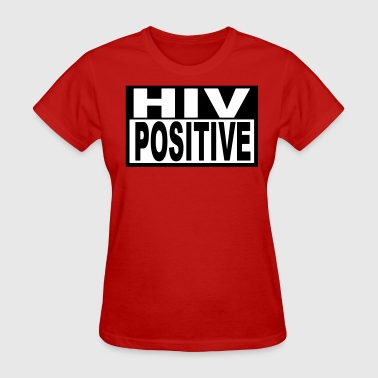 HIV POSITIVE - Women's T-Shirt