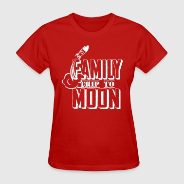 Family Trip To Moon - Women's T-Shirt
