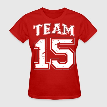Team 15 distressed bday - Women's T-Shirt