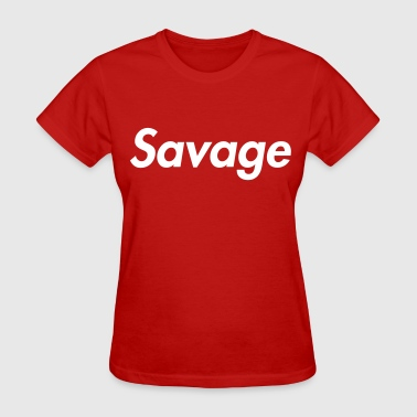 Savage Life Savage - Women's T-Shirt