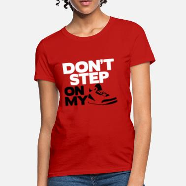 fa2a4e11faee Jordan Fire Red dont step on my js - Women  39 s T-