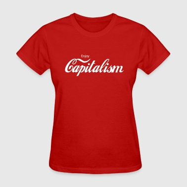 Enjoy Capitalism - Women's T-Shirt