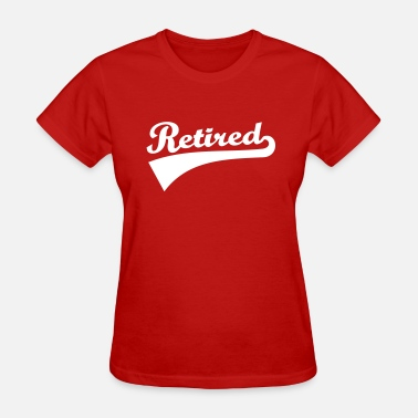 Pensioner Retired - Women's T-Shirt