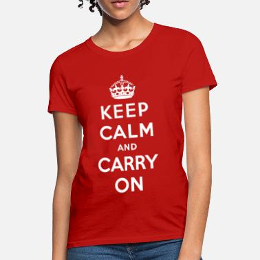 Keep Calm Keep Calm and Carry On (white) - Women's T-Shirt
