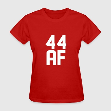 44 Years Old 44 AF Years Old - Women's T-Shirt