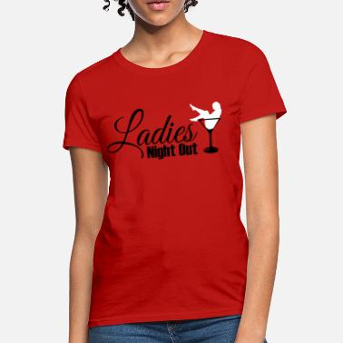 Girls Night Out Ladies night out - Women's T-Shirt