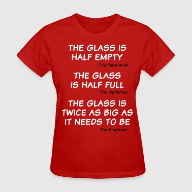 Too Big The glass is too big - Women's T-Shirt