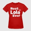 Best Lola Ever Shirt - Best Filipino Grandma Ever - Women's T-Shirt