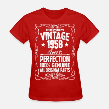 Vintage 1958 Limited Edition Genuine Original Parts Premium Vintage 1958 Aged To Perfection 100% Genui - Women's T-Shirt