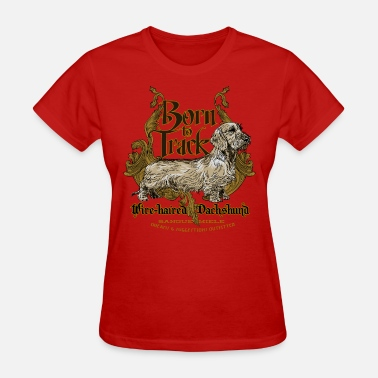 Long Haired Dachshund dachshund_born_to_track - Women's T-Shirt