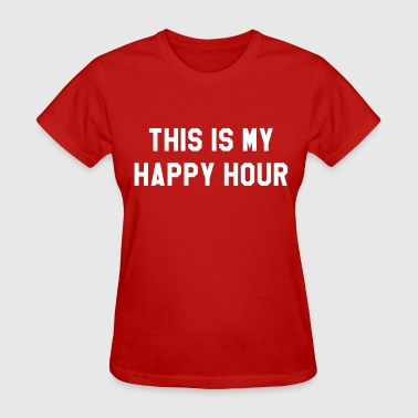 This Is My Happy Hour This is my happy hour - Women's T-Shirt