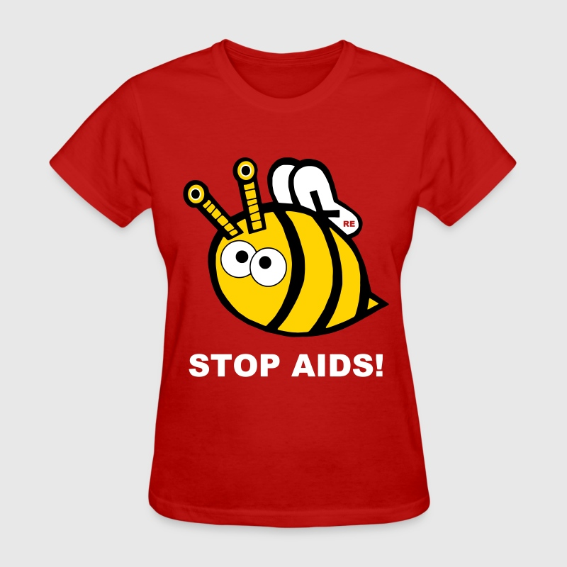 Stop Aids Statement Bee pride Design Statement HIV - Women's T-Shirt