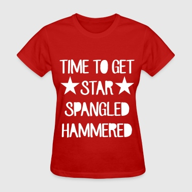 Time To Get Star Spangled Hammered - Women's T-Shirt