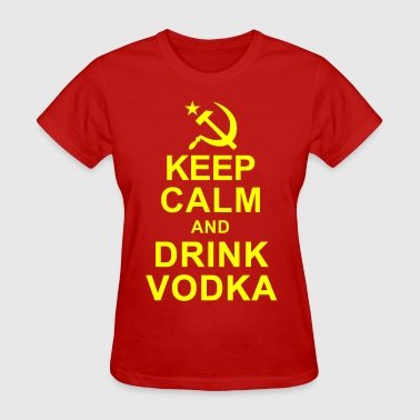 Keep Calm and Drink Vodka - Women's T-Shirt