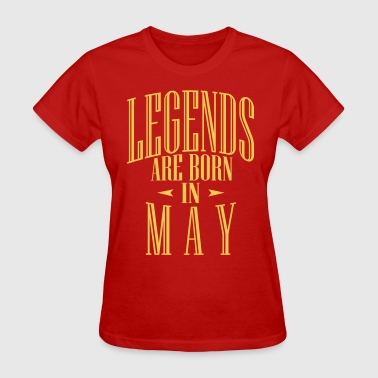 LEGENDS ARE BORN IN MAY - Women's T-Shirt