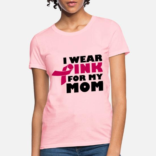 eb869981 I Wear Pink For My Mom - Breast Cancer Women's T-Shirt   Spreadshirt