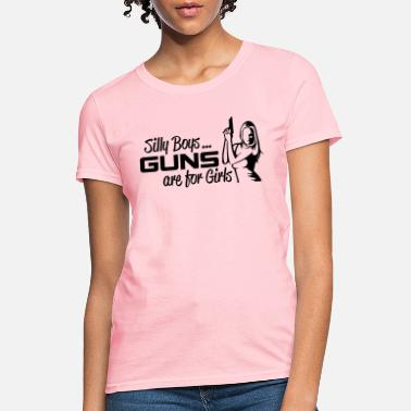 Womens A0187 Silly Boys Guns Girls - Women's T-Shirt