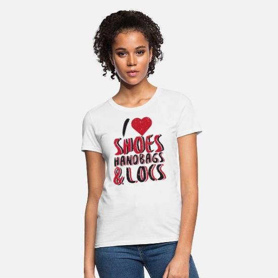 Love T-Shirts - I Love [Heart] Shoes, Handbags & Locs (Dreadlocks) - Women's T-Shirt white