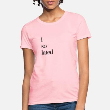 Isolated Isolated - Women's T-Shirt