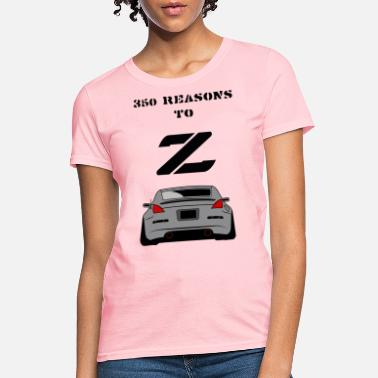 Nissan 370z 350 RESONS TO Z - Women's T-Shirt